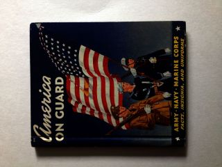 America on Guard Army Navy Marine Corps Facts, Insignia, Uniforms. Thomas Penfield.
