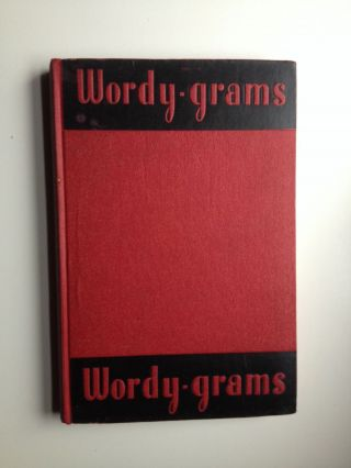 Wordy-grams an Absorbing Game for Intelligent People. George Reith, Robert Schirmer.