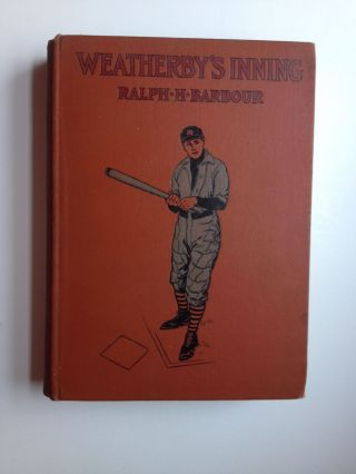 Weatherby's Inning A Story of College Life and Baseball. Ralph Henry and Barbour, C. M. Relyea