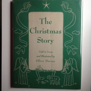 The Christmas Story Told In Verse And Illustrated By Olive Driver. Olive Driver.