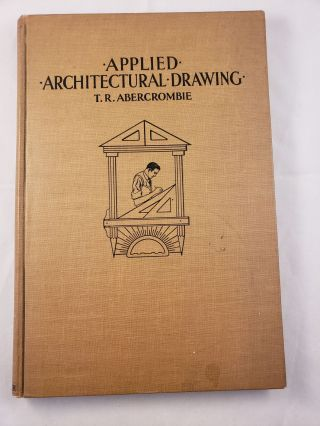 Applied Architectural Drawing. Towne R. Abercrombie