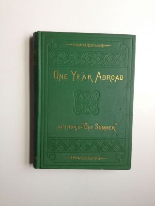One Year Abroad By the Author of One Summer. Blanche Willis Howard.