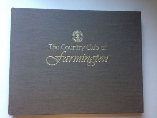The Country Club of Farmington, 1892-1995. James A. Frost.