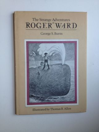 The Strange Adventures of Roger Ward. George S. and Burns, Thomas B. Allen