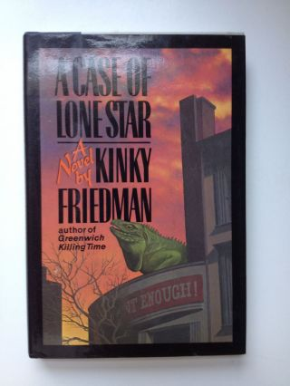 A Case Of Lone Star. Kinky Friedman