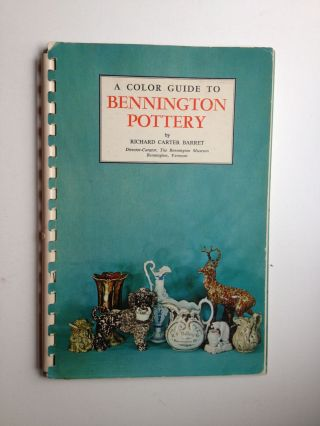 A Color Guide to Bennington Pottery. Richard Carter Barrett