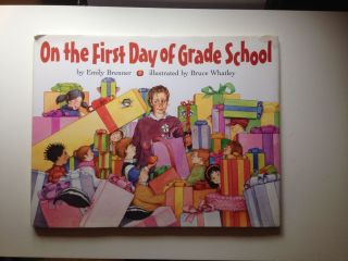 On the First Day of Grade School. Emily Brenner