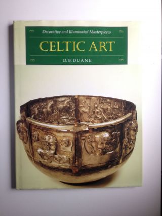 Celtic Art Decorative And Illuminated Masterpieces. O. B. Duane