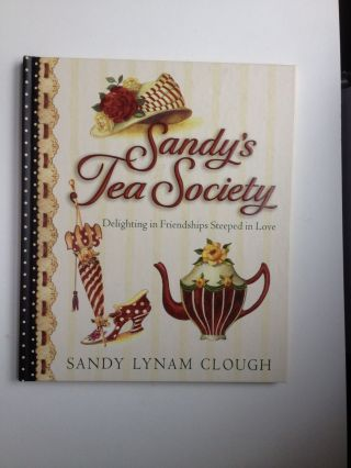 When Friends Gather for Tea: Pouring Out Love with Tea and Kindness (Sandy's Tea Society). Sandy...