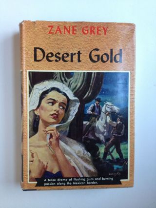 Desert Gold. Zane Grey