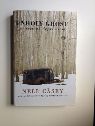 Unholy Ghost Writers On Depression. Nell Casey