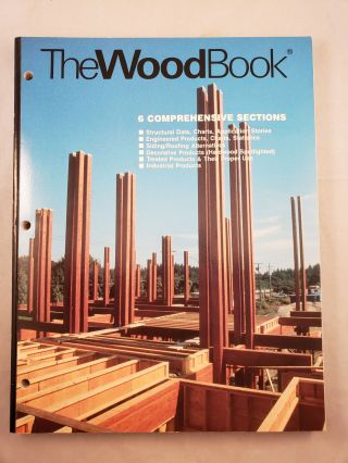 The Wood Book: Practical and Technical Data for Those Who Design and Build With Wood. Paulk Griffin