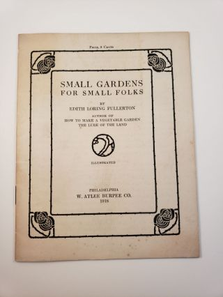 Small Gardens for Small Folks. Edith Loring Fullerton