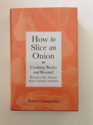 How To Slice An Onion Cooking Basics and Beyond hundreds of Tips, Techniques, Recipes, Food...