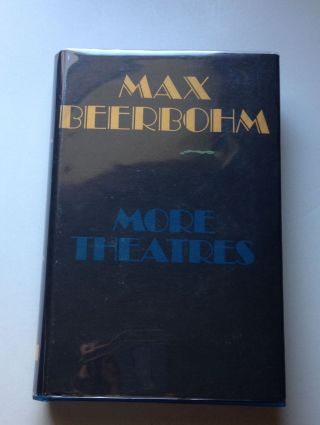 More Theatres 1898 - 1903. Max Beerbohm