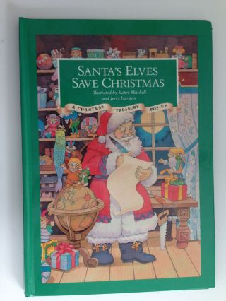 Santa's Elves Save Christmas A Christmas Treasury Pop-Up. Kathy Mitchell, Jerry Harston.