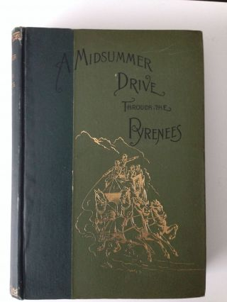 A Midsummer Drive Through The Pyrenees. Edwin Asa Dix