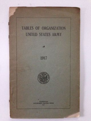 Tables Of Organization United States Army 1917. US Army