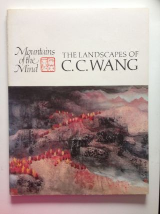 Mountains of the Mind: The Landscapes Of C. C. Wang. n/a