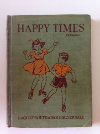 Happy Times The Road To Safety B Enlarged and Revised. Horace Mann Buckley, Alice B. Adams,...