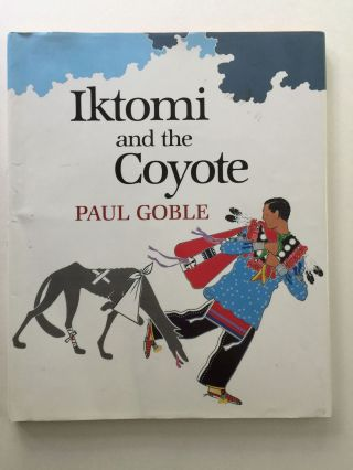 Iktomi and the Coyote a Plains Indian story. Paul Goble.