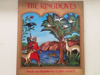 The Ringdoves From the Fables of Bidpai. Gloria retold and Kamen.