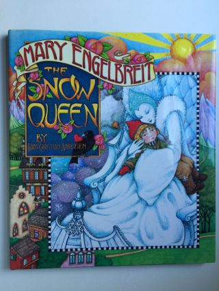 The Snow Queen. Hans Christian and Andersen, Mary Engelbreit