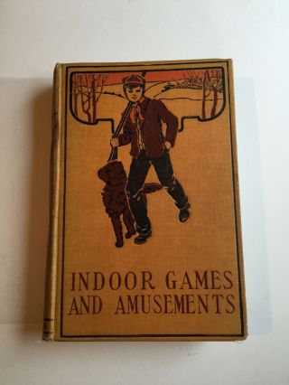 Indoor games and amusements : a book of diversions for the young and old. Professor Raymond
