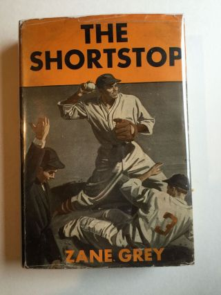The Shortstop. Zane Grey