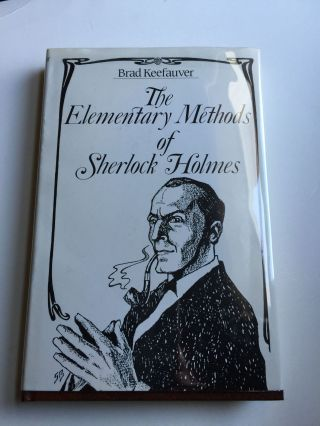 The Elementary Methods of Sherlock Holmes. Brad Keefauver