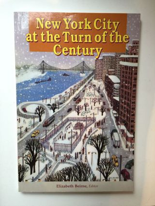New York City at the Turn of the Century A Conference on Contemporary Culture. Elizabeth Beirne,...