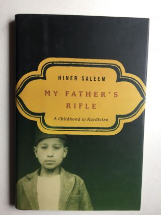 My Father's Rifle A Childhood in Kurdistan. Hiner Saleem