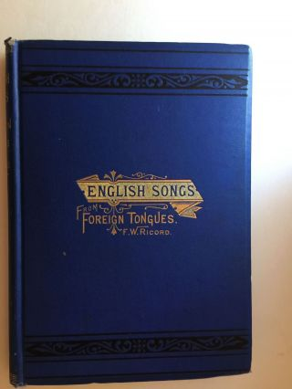 English Songs From Foreign Tongues. Frederick W. Ricord
