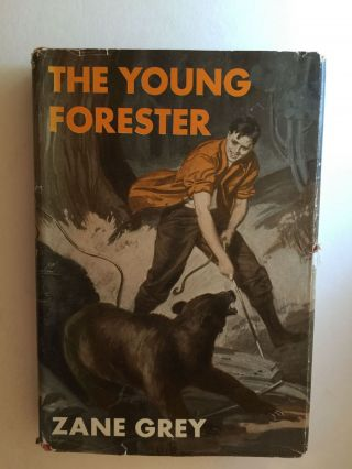 The Young Forester. Zane Grey