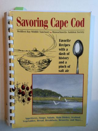 Savoring Cape Cod: Favorite Recipes with a Dash of History and a Pinch of Salt Air. Massachusetts...