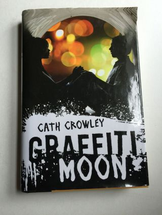 Graffiti Moon. Cath Crowley