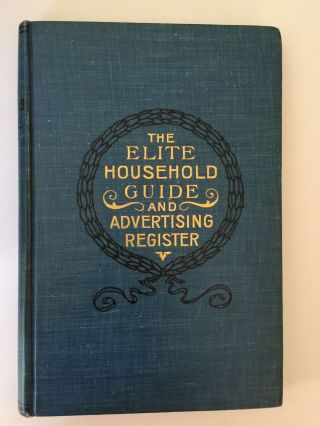The Elite Household Guide And Advertising Register. American Publishing, Patent Specialty Co
