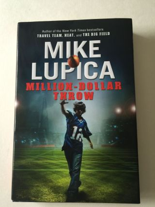 Million-Dollar Throw. Mike Lupica