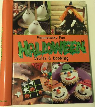 Frightfully Fun Halloween Crafts & Cooking. n/a