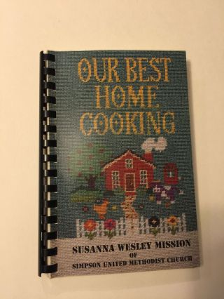 Our Best Home Cooking. Susanna Wesley Mission, Simpson United Methodist Church