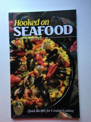 Hooked on Seafood Quick Recipes for Creative Cooking. Nana Whalen