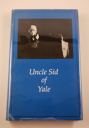 Uncle Sid of Yale, A Collection of Writings By and About the Late Sidney Lovett, D.D. 1890-1979....