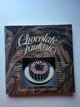 Chocolate Fantasies: Live Your Chocolate Fantasies While Savoring the 67 Best Chocolate Recipes...