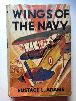 "Wings Of The Navy ""The Air Combat Series For Boys"" Eustaceand Adams, J. Clemens Gretter"