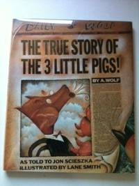 The True Story of the 3 Little Pigs. Jon Scieszka