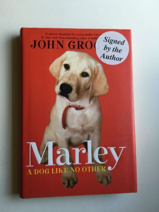 Marley A Dog Like No Other. John Grogan