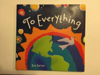 To Everything. Bob Barner