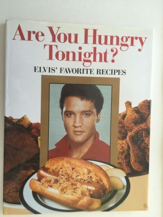 Are You Hungry Tonight? Elvis' Favorite Recipes. Brenda Arlene Butler.