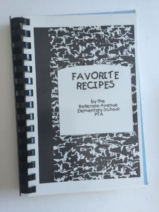 Favorite Recipes. Bellerose Avenue Elementary School PTA