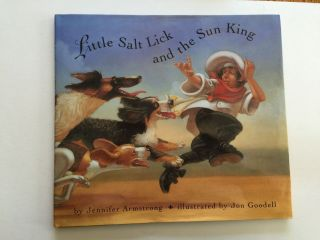 Little Salt Lick and the Sun King. Jennifer and Armstrong, Jon Goodell